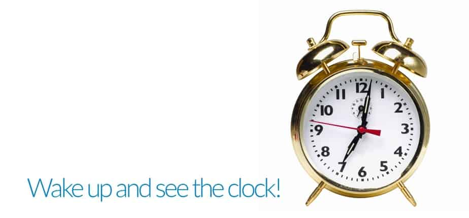 Wake up and see the clock!